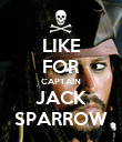 LIKE FOR CAPTAIN JACK SPARROW - Personalised Poster large
