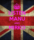 LISTEN MANU AND MIRKO  - Personalised Poster large