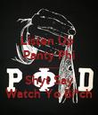 Listen Up  Panty Phi -------- Shyt Say Watch Yo Bi*ch - Personalised Poster large
