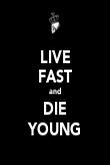 LIVE FAST and DIE YOUNG - Personalised Poster large