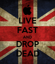 LIVE FAST AND DROP DEAD - Personalised Poster large