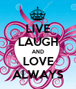 LIVE LAUGH AND LOVE ALWAYS - Personalised Poster large