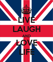 LIVE LAUGH AND LOVE LIFE - Personalised Poster large