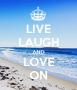 LIVE LAUGH AND LOVE ON - Personalised Poster large