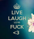 LIVE LAUGH LOVE FUCK <3  - Personalised Poster large