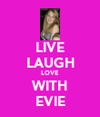 LIVE LAUGH LOVE WITH EVIE - Personalised Poster large