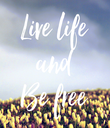 Live life and Be free - Personalised Poster large