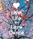 Live  Life and Love Dance - Personalised Poster large