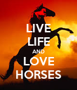 LIVE LIFE AND LOVE HORSES - Personalised Poster large