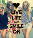 LIVE LIFE AND SMILE ON - Personalised Poster large