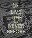 LIVE LIFE LIKE NEVER BEFORE - Personalised Poster large