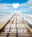 LIVE LOVE AND LAUGH FOREVER - Personalised Poster large