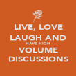 LIVE, LOVE LAUGH AND HAVE HIGH VOLUME DISCUSSIONS - Personalised Poster large