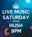 LIVE MUSIC SATURDAY FROM HUSH 9PM - Personalised Poster large
