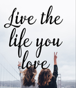 Live the life you love - Personalised Poster large