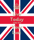 Live Today Like it's Your Last  - Personalised Poster small