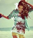 Live  While We  Are  young  - Personalised Poster large