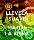 LLEVELA SUAVE Y MATIZE LA VIBRA - Personalised Large Wall Decal