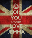 LOIC YOU SHOULD LOVE JEMMA - Personalised Poster large