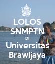 LOLOS SNMPTN DI Universitas Brawijaya - Personalised Poster large