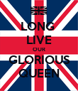 LONG  LIVE OUR GLORIOUS QUEEN - Personalised Poster large
