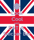 Look Cool AND  EAT A  Snicker Bar - Personalised Poster large