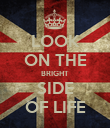 LOOK ON THE BRIGHT SIDE OF LIFE - Personalised Poster large