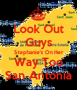 Look Out Guys Stephanie's On Her Way Too San Antonia - Personalised Poster large