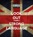 LOOK OUT THERE'S STRONG LANGUAGE - Personalised Poster large