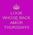 LOOK WHOSE BACK 14.3.2013 AMOR THURSDAYS - Personalised Poster large