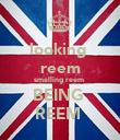 looking  reem smelling reem  BEING  REEM  - Personalised Poster large