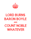 LORD BURNS BARON BOYLE AND COUNT NOBLE WHATEVER - Personalised Poster large