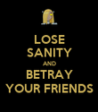 LOSE SANITY AND BETRAY YOUR FRIENDS - Personalised Poster large