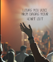 LOSING YOU VOICE FROM SINGING YOUR HEART OUT  - Personalised Poster large