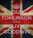 LOUIS TOMLINSON LOVES OLIVIA GOODWIN - Personalised Poster large