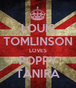 LOUIS TOMLINSON LOVES POPPY TANIRA - Personalised Poster large