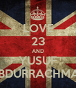 LOVE 23 AND YUSUF ABDURRACHMAN - Personalised Poster large
