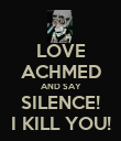 LOVE ACHMED AND SAY SILENCE! I KILL YOU! - Personalised Poster large