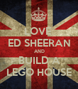 LOVE  ED SHEERAN AND BUILD A LEGO HOUSE - Personalised Poster large