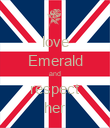 love Emerald and respect her - Personalised Poster small