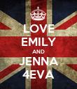LOVE EMILY AND JENNA 4EVA - Personalised Poster large