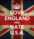 LOVE ENGLAND AND HATE U.S.A. - Personalised Poster large