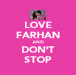LOVE FARHAN AND DON'T STOP - Personalised Poster small