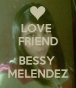LOVE  FRIEND  BESSY  MELENDEZ - Personalised Poster large