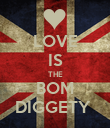 LOVE IS THE BOM DIGGETY  - Personalised Poster large