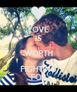 LOVE IS WORTH FIGHTING FOR - Personalised Poster large