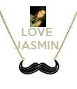 LOVE  JASMIN     - Personalised Poster large