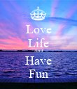 Love Life And Have Fun - Personalised Poster large