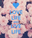 LOVE LIFE AND LIVE LIFE - Personalised Poster large