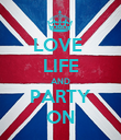 LOVE  LIFE AND PARTY ON - Personalised Poster large